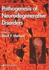 Pathogenesis of Neurodegenerative Disorders - Mark P. Mattson