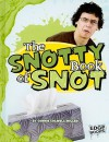 The Snotty Book of Snot - Connie Colwell Miller