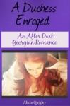 A Duchess Enraged - Alicia Quigley