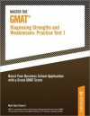 Master the GMAT--Diagnosing Strengths and Weaknesses: Practice Test 1 - Peterson's, Mark Alan Stewart