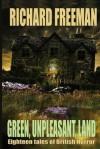 Green Unpleasant Land - Richard Freeman, Shaun Histed-Todd