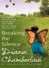 Breaking the Silence - Diane Chamberlain