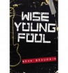 Wise Young Fool - Sean Beaudoin