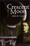 Crescent Moon - Alden R. Carter
