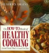 The How-to Book of Healthy Cooking: Good Food That's Good for You - Reader's Digest Association, Reader's Digest Association