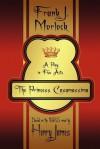 The Princess Casamassima: A Play in Five Acts - Frank J. Morlock