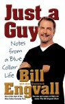 Just a Guy: Notes from a Blue Collar Life - Bill Engvall, Alan Eisenstock