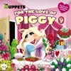 The Muppets: For the Love of Piggy - Martha T. Ottersley, Amy Mebberson