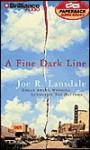 A Fine Dark Line (Audio) - Joe R. Lansdale, Dick Hill