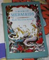 A Book Of Mermaids - Ruth Manning-Sanders, Robin Jacques
