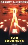 Far Journeys - Robert A. Monroe