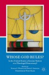Whose God Rules?: Is the United States a Secular Nation or a Theolegal Democracy? - Nathan C. Walker, Tony Blair, Edwin J. Greenlee
