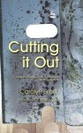 Cutting It Out: A Journey Through Psychotherapy and Self-Harm - Carolyn Smith
