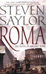 Roma: The Novel of Ancient Rome (Novels of Ancient Rome) - Steven Saylor