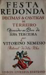 Festa Redonda. Décimas e Cantigas de Terreiro Oferecidas ao Povo da Ilha Terceira - Vitorino Nemésio