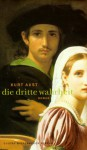 Die dritte Wahrheit : Roman - Kurt Aust, Maike Dörries, Günther Frauenlob
