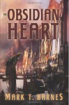 The Obsidian Heart - Mark T. Barnes