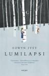 Lumilapsi - Eowyn Ivey, Marja Helanen