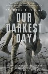 Our Darkest Day: Battle Of Fromelles - Patrick Lindsay