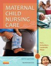Maternal Child Nursing Care - Pageburst on Vitalsource - Shannon E. Perry, Marilyn J Hockenberry, Deitra Leonard Lowdermilk, David Wilson