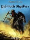 Die Both Shatters; Jubiläumsedition zum 100. Todestag von Karl May (Classics To Go) - Karl May