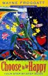Choose to Be Happy - Wayne Froggart, Albert Ellis