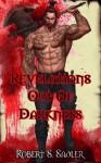 Revelations Out Of Darkness (Secrets Of Blood & Bone) - Robert Sadler, Monica Black, Amit Tayal
