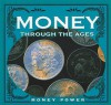 Money Through the Ages (Money Power Discovery Library) - Jason Cooper