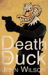 Death by Duck - John Wilson