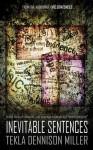 Inevitable Sentences - Tekla Dennison Miller