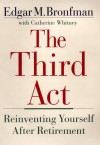 The Third Act - Edgar M. Bronfman, Catherine Whitney
