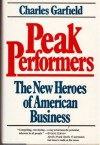 Peak Performers: The New Heroes of American Business - Charles A. Garfield