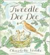 Tweedle Dee Dee - Charlotte Voake