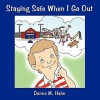 Staying Safe When I Go Out - Donna M. Hahn