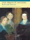 Bronte Sisters, The: Selected Poems - Charlotte Brontë, Emily Brontë, Stevie Davies, Anne Brontë