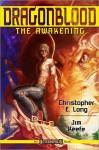 Dragonblood: The Awakening - Christopher E. Long, Jim Keefe, Shannon Eric Denton