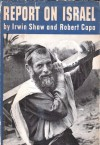 Report On Israel - Irwin Shaw, Robert Capa