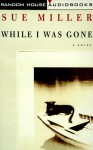 While I Was Gone - Sue Miller, Blair Brown