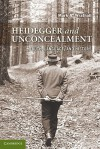 Heidegger and Unconcealment: Truth, Language, and History - Mark A. Wrathall