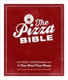 The Pizza Bible: Everything You Need to Know to Make Napoletano to New York Style, Deep Dish and Wood-fired, Thin Crust, Stuffed Crust, Cornmeal Crust, and More - Tony Gemignani