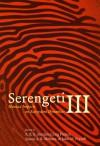 Serengeti III: Human Impacts on Ecosystem Dynamics - Anthony R.E. Sinclair, A.R.E Sinclair, Craig Packer, Simon A.R. Mduma, Simon A. R. Mduma