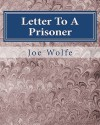 Letter to a Prisoner: From a Career Criminal to Seeker of the Truth - Joe Wolfe, Gary R. Renard