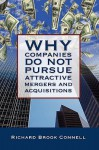 Why Companies Do Not Pursue Attractive Mergers and Acquisitions - Richard Brook Connell