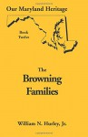 Our Maryland Heritage, Book 12: Browning Families - William N. Hurley