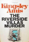 The Riverside Villas Murder - Kingsley Amis