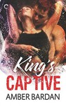 King's Captive - Amber A. Bardan