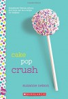 Cake Pop Crush: A Wish Novel - Suzanne Nelson