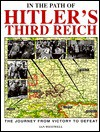 In the Path of Hitler's Third Reich: The Journey from Victory to Defeat - Ian Westwell