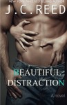 Beautiful Distraction - J.C. Reed