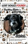 Lost Souls: Found! Inspiring Stories About Dogs - Kyla Duffy, Lowrey Mumford